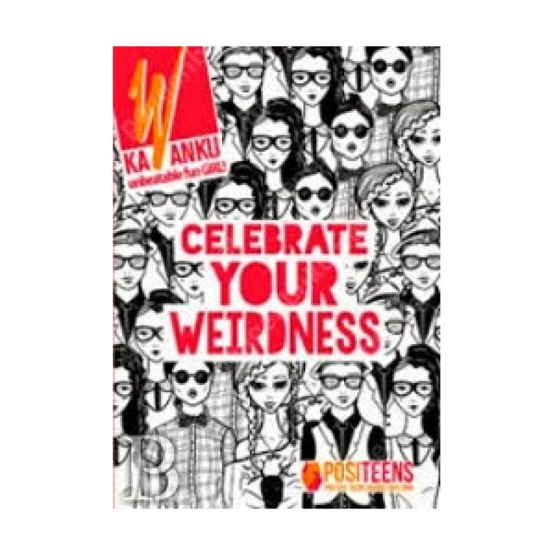 Grazera Celebrate Your Weirdness by Tim Redaksi Kawanku Buku Motivasi