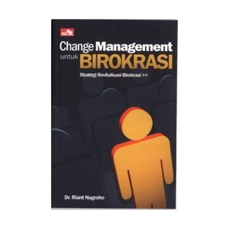 Grazera Change Management untuk Birokrasi - Dr. Riant Nugroho Buku Ekonomi & Bisnis