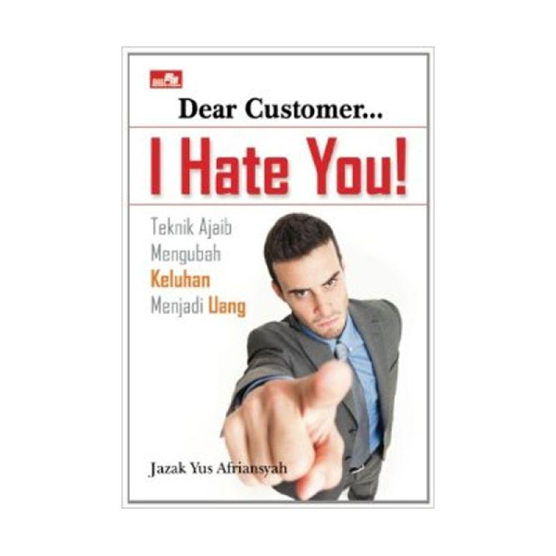 Grazera Dear Customer, I Hate You! - Jazak Yus Afriansyah Buku Ekonomi & Bisnis