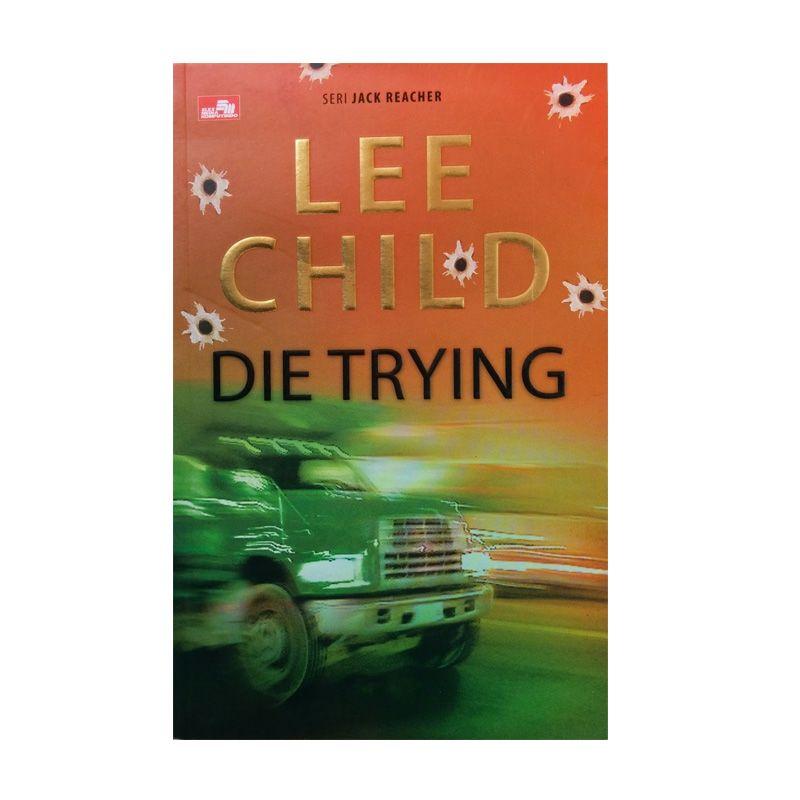 Grazera Die Trying by Lee Child Buku Fiksi