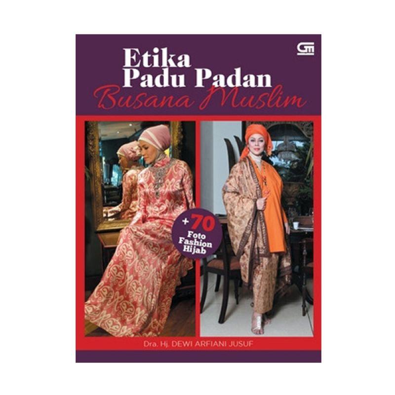 Grazera Etika Padu Padan Busana Muslim by Dra. Hj. Dewi Arfiani Jusuf Buku Hobi