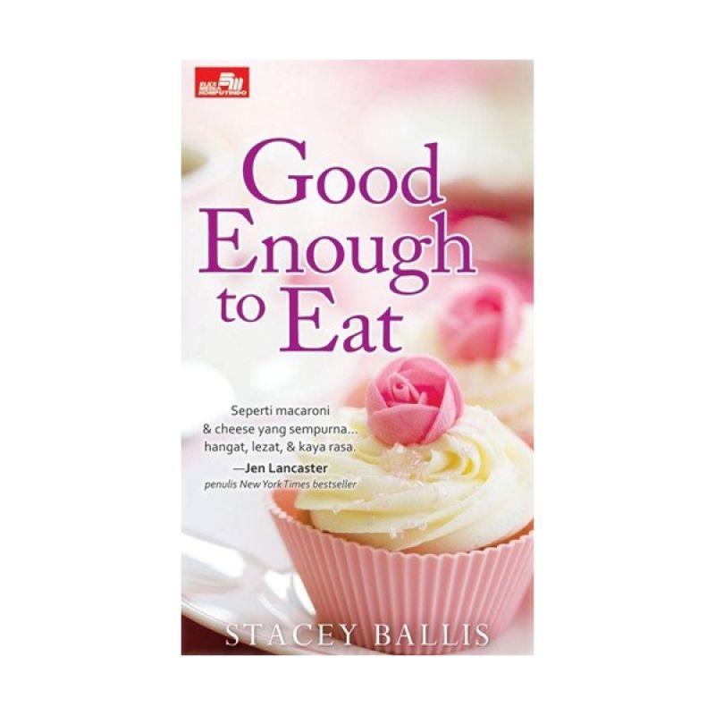 Grazera Good Enough to Eat by Stacey Ballis Buku Fiksi