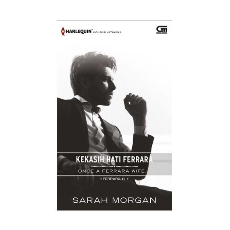 Grazera Harlequin Koleksi Istimewa: Kekasih Hati Ferrara Once a Ferrara Wife by Sarah Morgan Buku Fiksi