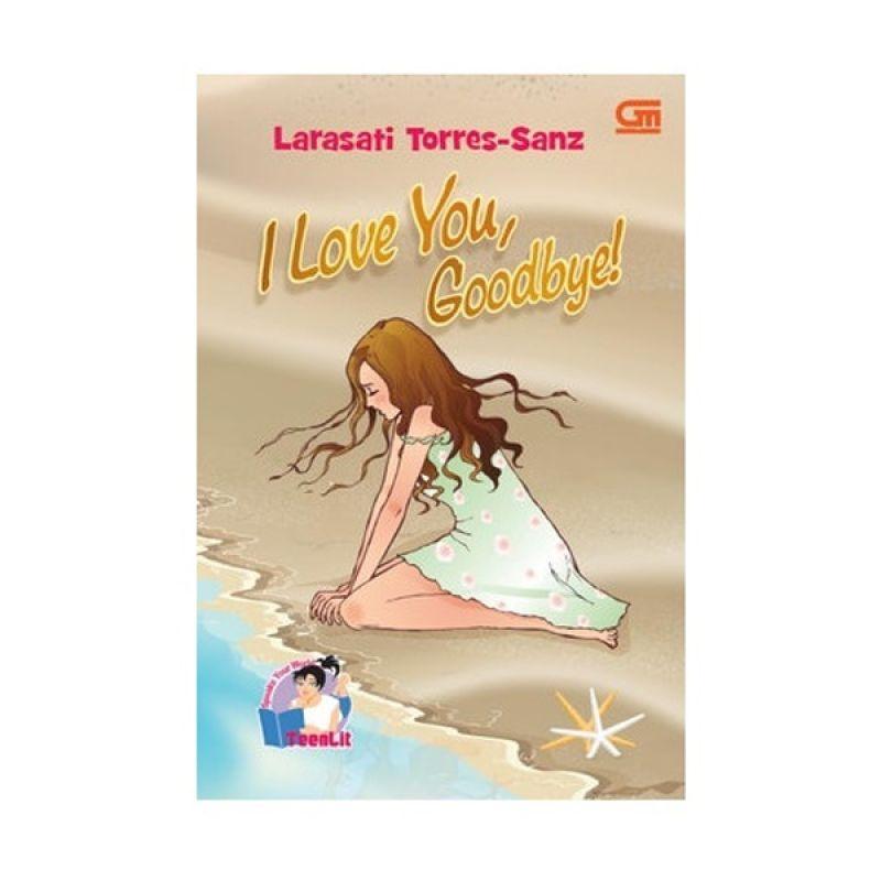 Grazera I Love You, Goodbye by Larasati Torres-Sanz Buku Fiksi