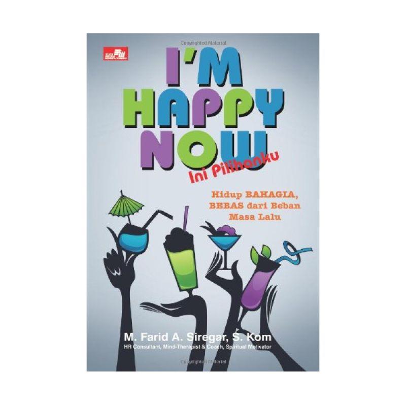 Grazera Im Happy Now by M. Farid A. Siregar Buku Motivasi