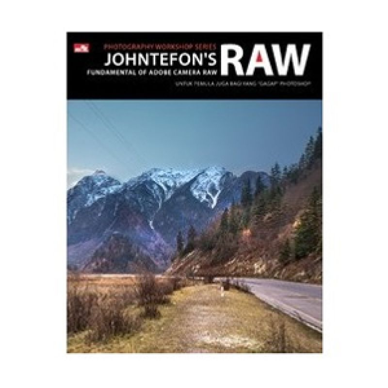 Grazera Johntefons RAW: Fundamental of Adobe Camera RAW by Johntefon Buku Hobi