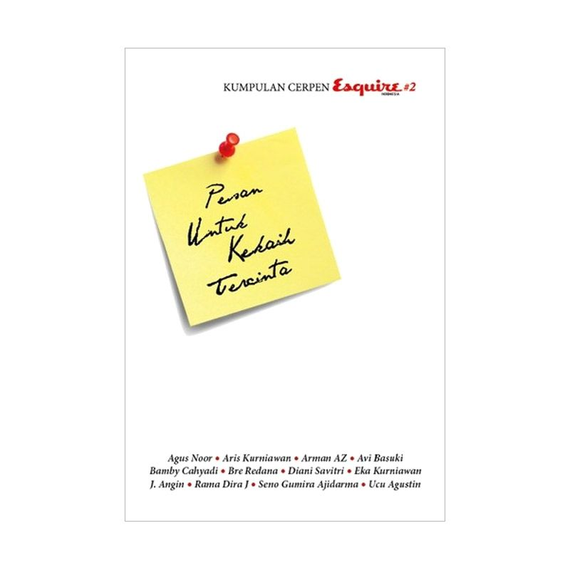 Grazera Kumpulan Cerpen Esquire 2: Pesan untuk Kekasih Tercinta by Esquire Indonesia Buku Fiksi