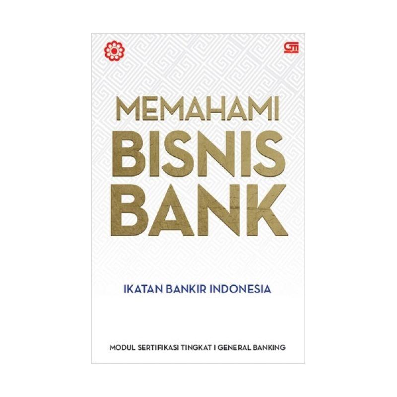 Grazera Memahami Bisnis Bank by Ikatan Bankir Indonesia Buku Ekonomi & Bisnis