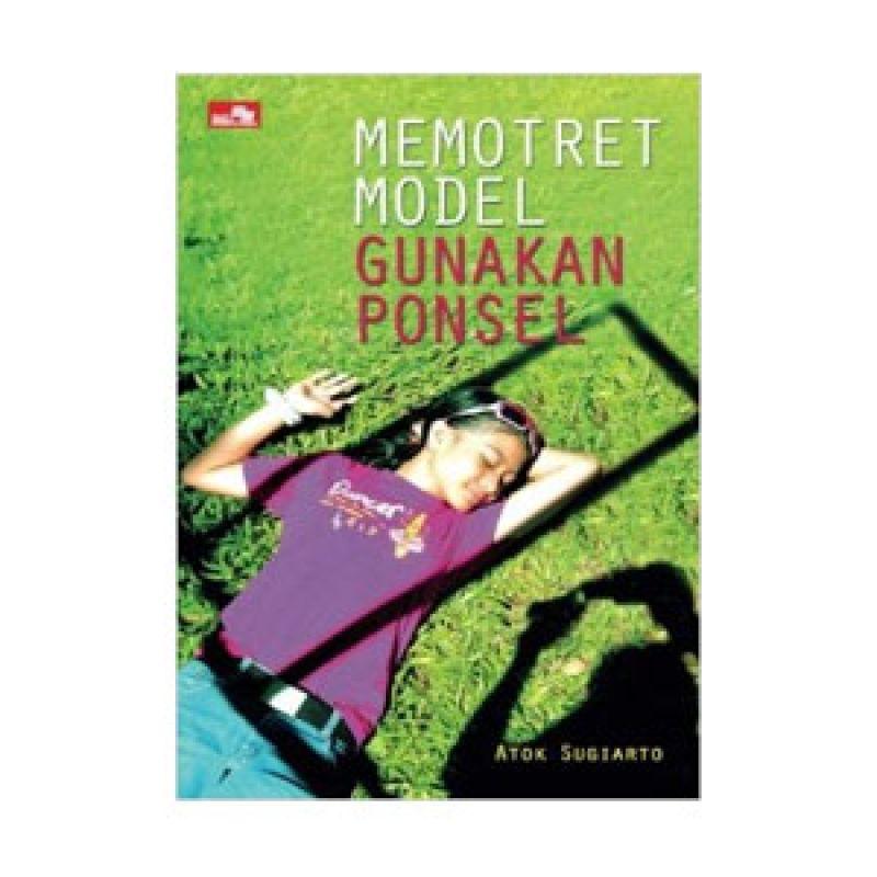 Grazera Memotret Model Gunakan Ponsel by Atok Sugiarto Buku Hobi