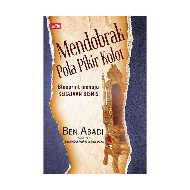 Grazera Mendobrak Pola Pikir Kolot - Blueprint Menuju Kerajaan Bisnis by Ben Abadi Buku Ekonomi & Bisnis