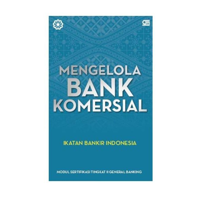 Grazera Mengelola Bank Komersial by Ikatan Bankir Indonesia Buku Ekonomi & Bisnis