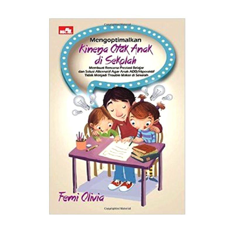 Grazera Mengoptimalkan Kinerja Otak Anak di Sekolah by Femi Olivia Buku Keluarga