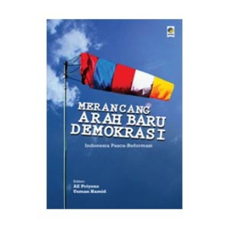 Grazera Merancang Arah Baru Demokrasi Indonesia Pasca Reformasi by AE Priyono Buku Managemen