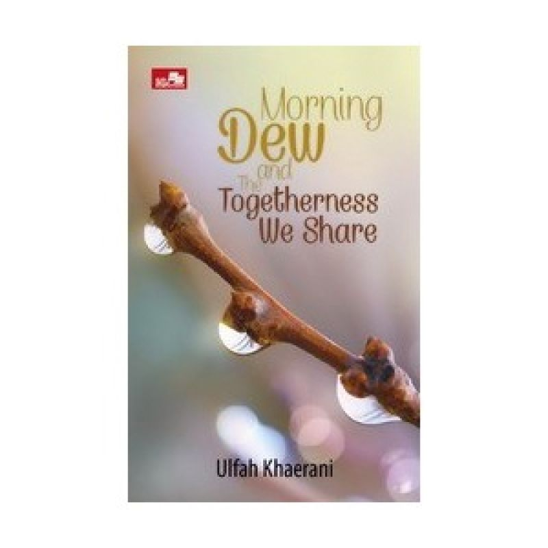 Grazera Morning Dew And The Togetherness We Share by Ulfah Khaerani Buku Fiksi