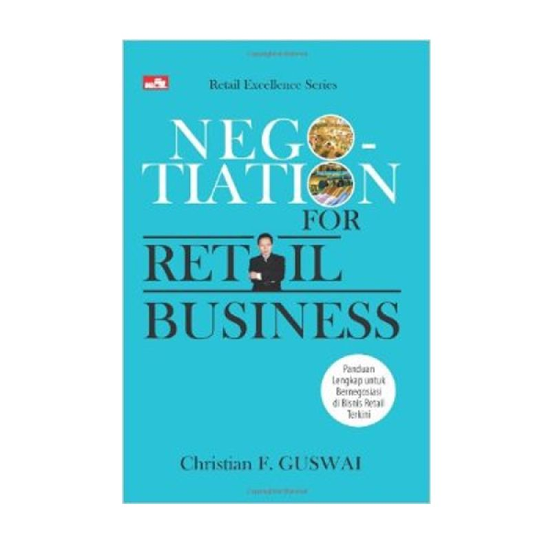 Grazera Negotiation for Retail Business by CHRISTIAN F. GUSWAI Buku Ekonomi dan Bisnis