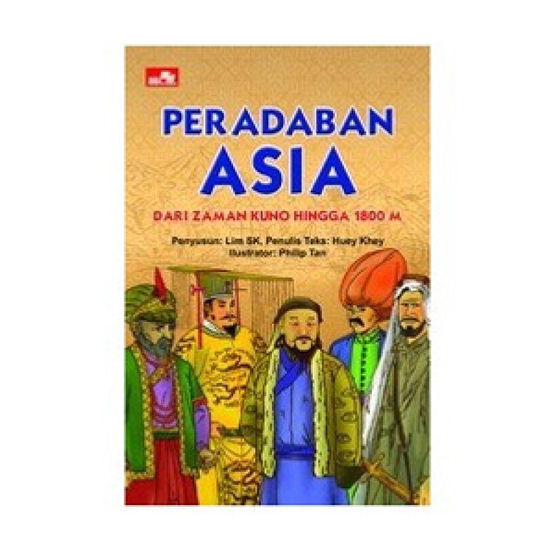 Grazera Peradaban Asia: Dari Zaman Kuno Hingga 1800 M by Philip Tan Buku Sejarah