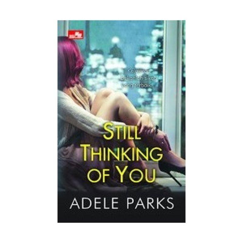 Grazera Still Thinking Of You by Adele Parks Buku Fiksi