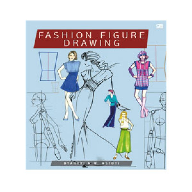 Grazera Fashion Figure Drawing by Dyathri N.W. Astuti Buku Hobi