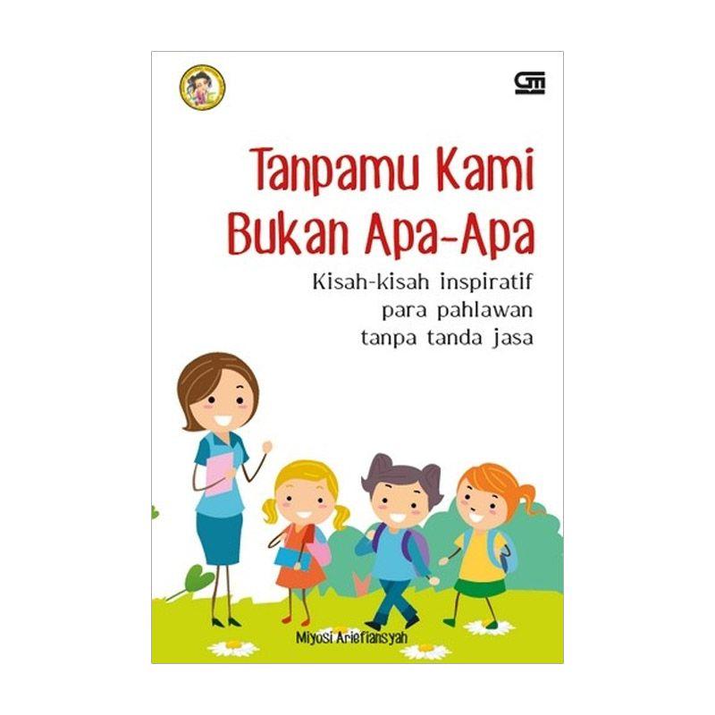 Grazera Tanpamu Kami Bukan Apa-Apa By Indari Mastuti Rezki R.S.A Buku Biografi