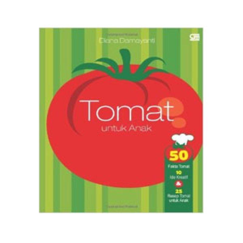 Grazera Tomat untuk Anak by Diana Damayanti Buku Resep Masakan