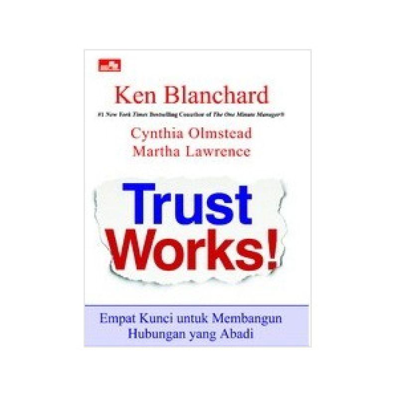 Grazera Trust Works! Empat Kunci untuk Membangun Hubungan yang Abadi by Ken Blanchard Buku Ekonomi & Bisnis