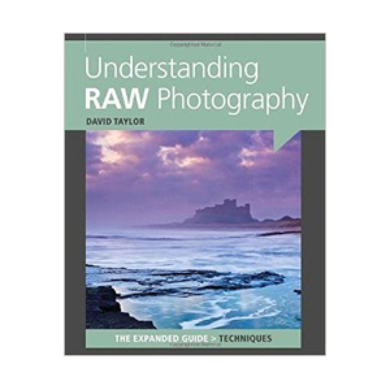 Grazera Understanding Raw Photographyby by David Taylor Buku Hobi