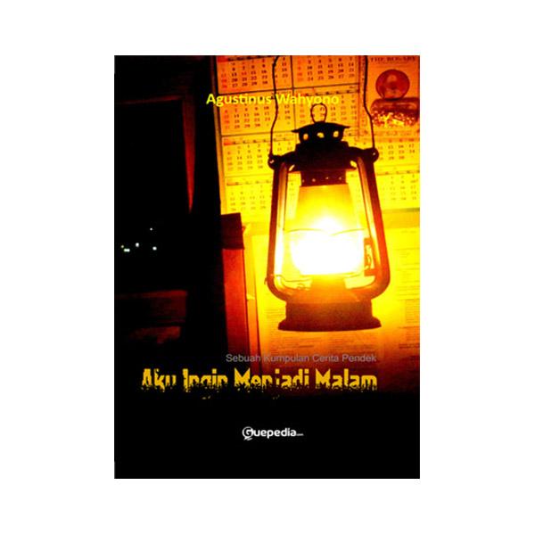 Guepedia Aku Mau Menjadi Malam by Agustinus Wahyono Buku Novel