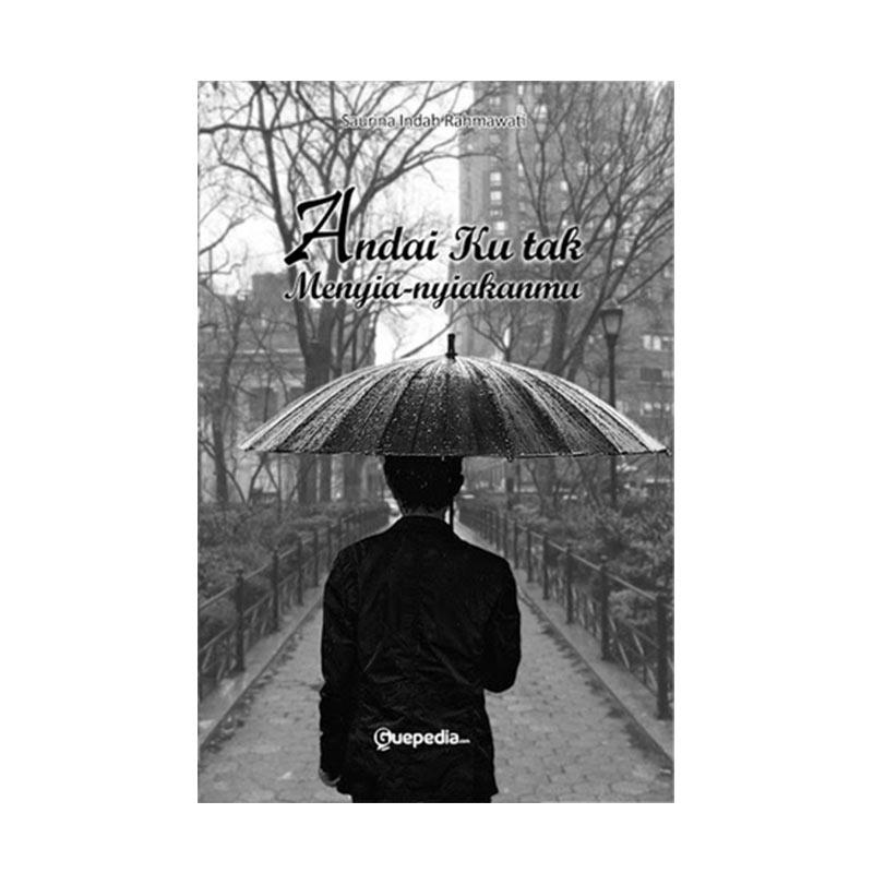 Guepedia Andai ku Tak Menyia-nyiakanmu by Saurina Indah Rahmawati Buku Novel