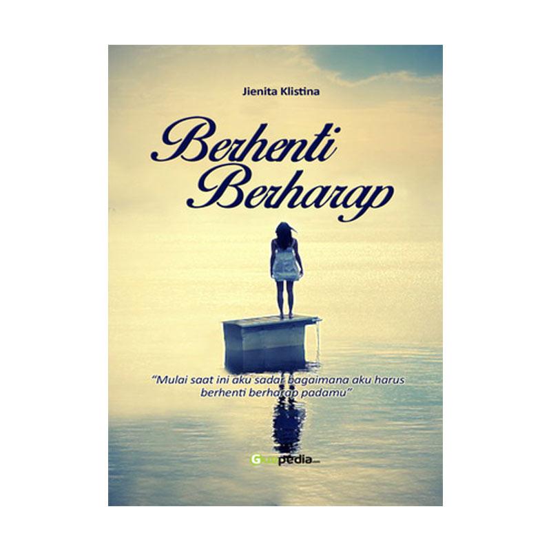 Guepedia Berhenti Berharap by Jienita Klistina Buku Novel