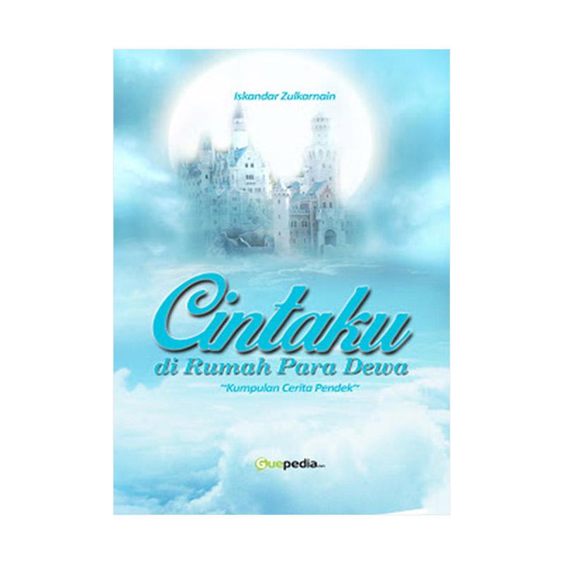 Guepedia Cintaku Di Rumah Para Dewa By Iskandar Zulkarnain Buku Novel