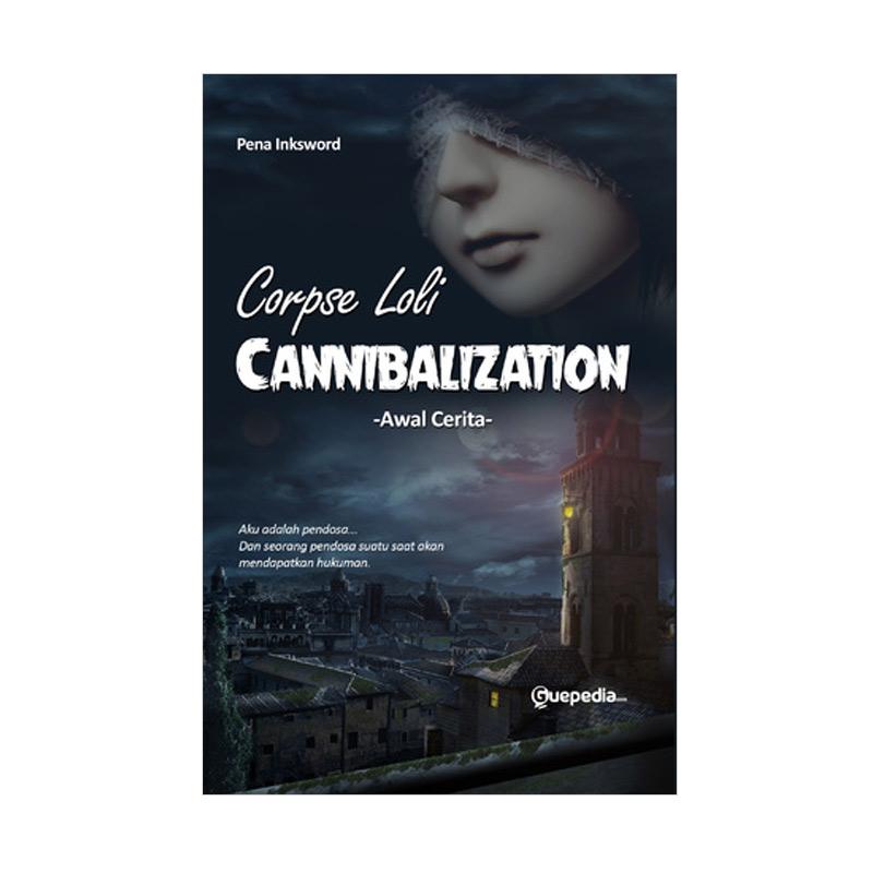 Guepedia Corpse Loli Cannibalization : Awal Cerita by Pena Inksword Buku Novel