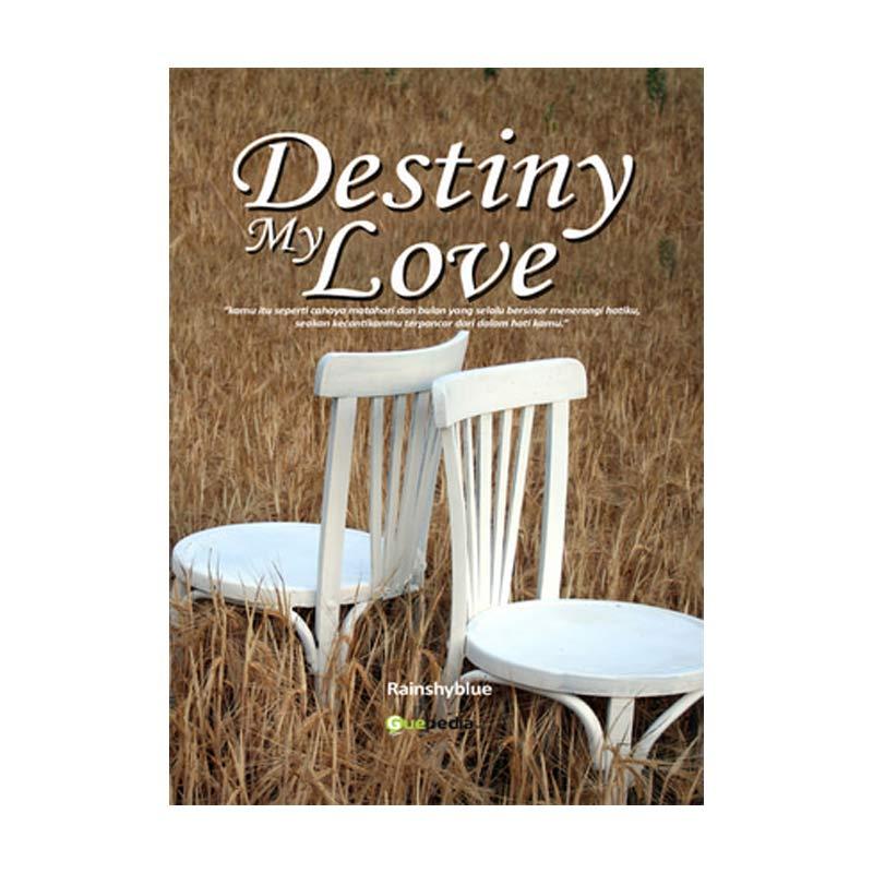 Guepedia Destiny My Love by Rainshyblue Buku Novel