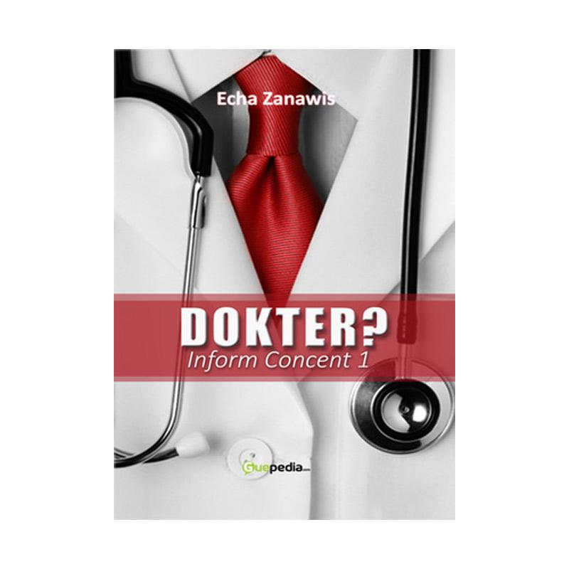 Guepedia Dokter? Inform Consent 1 by Echa Zanawis Buku Novel