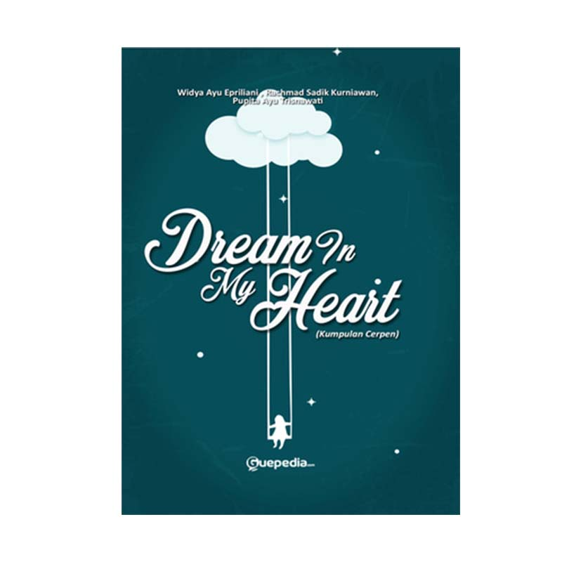 Dream In My Heart By Widya Ayu Epriliani, Rachmad Sadik Kurniawan, Puspita Ayu Trisnawati Buku Novel