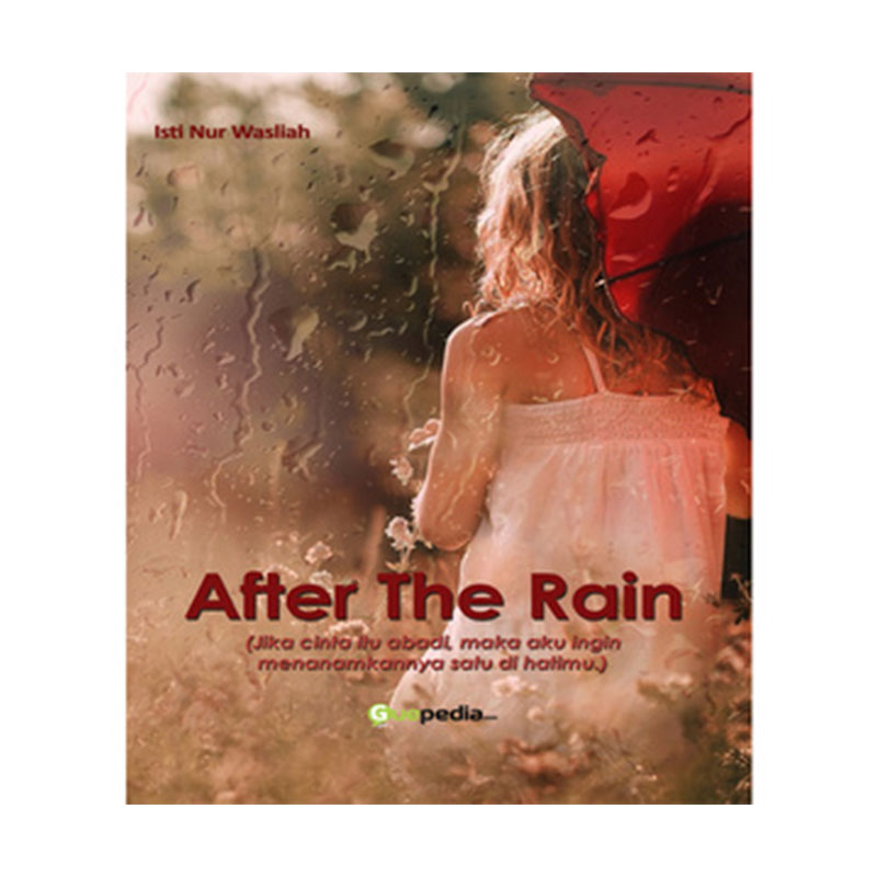Guepedia After The Rain by Isti Nur Wasliah Buku Novel
