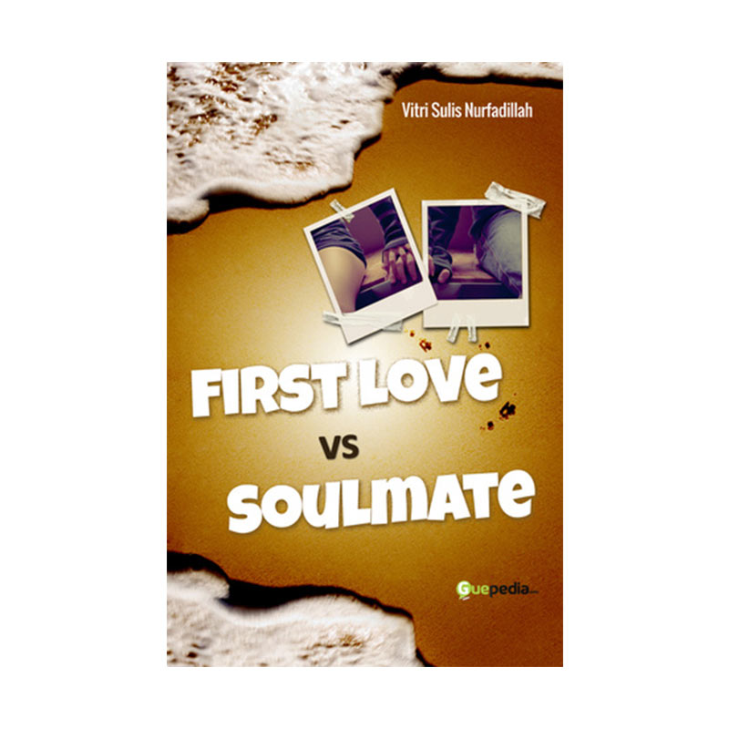 Guepedia First Love vs Soulmate by Vitri Sulis Nurfadillah Buku Novel