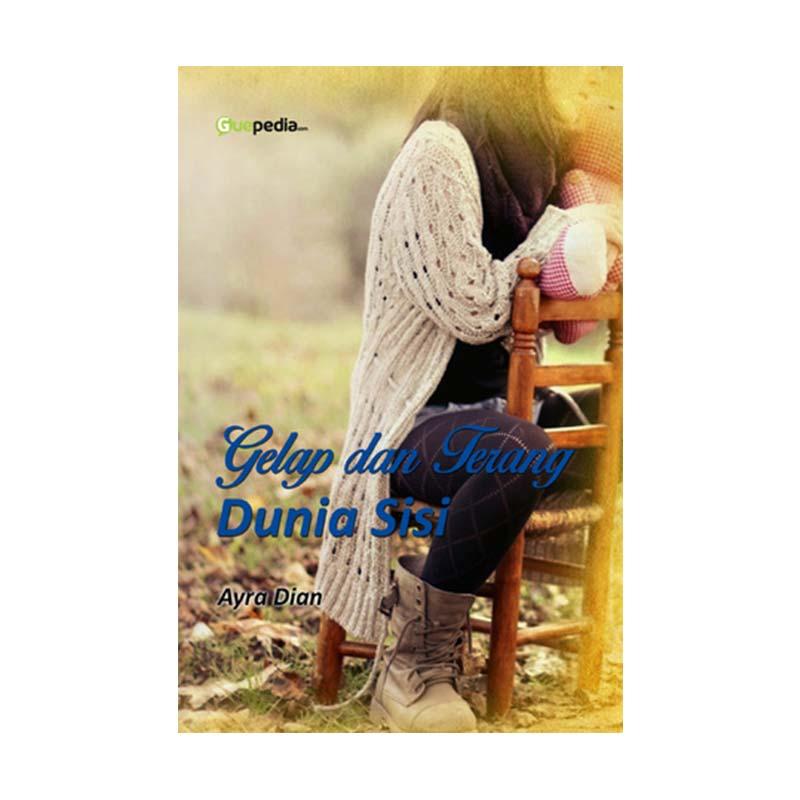 Guepedia Gelap dan Terang Dunia Sisi by Ayra Dian Buku Novel