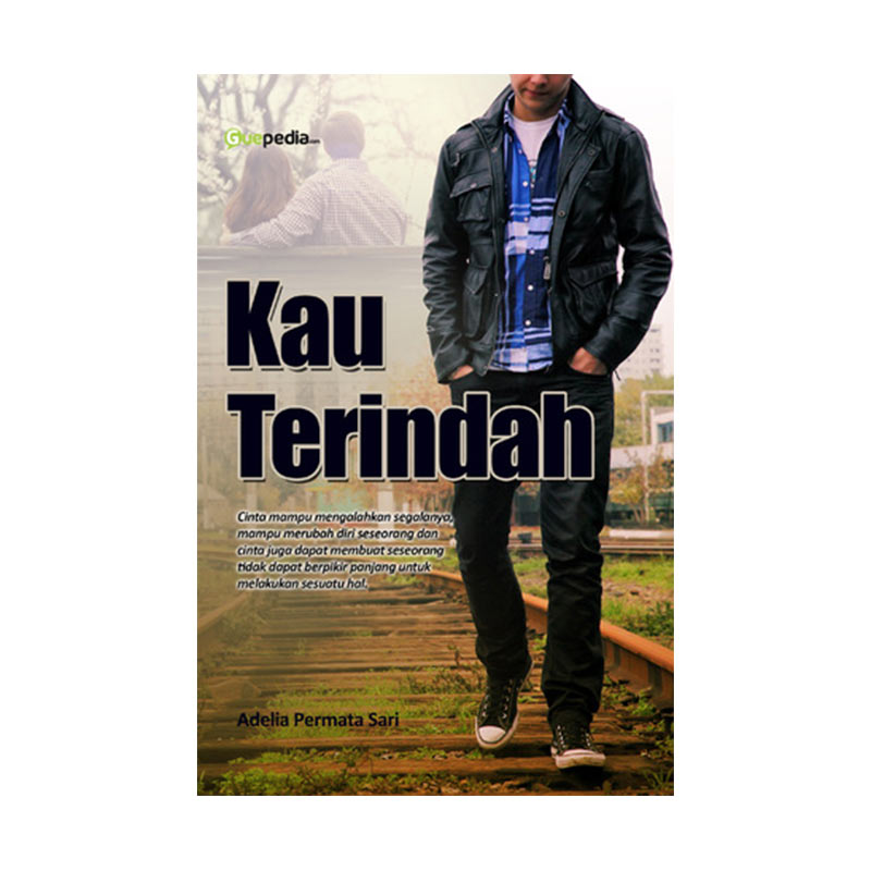 Guepedia Kau Terindah by Adelia Permata Sari Buku Novel