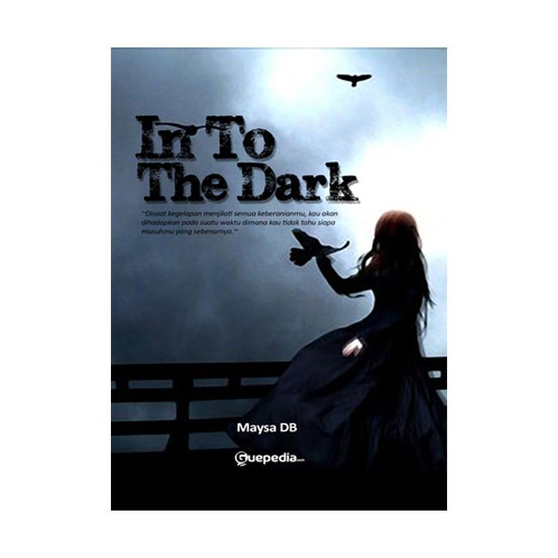 Guepedia In To The Dark By Maysa DB Buku Novel