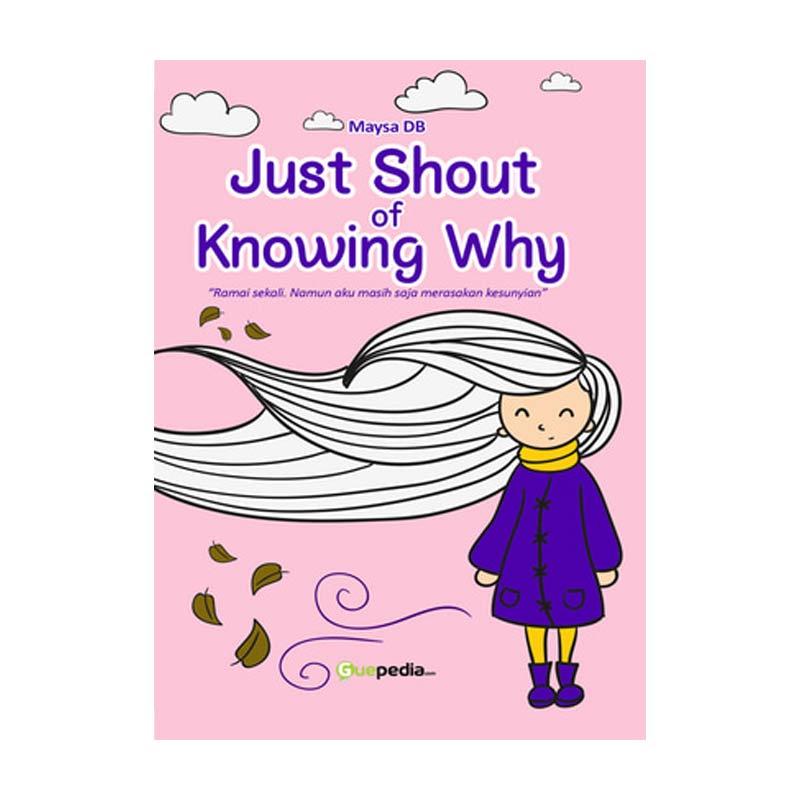 Just Shout of Knowing Why By Maysa DB Buku Novel