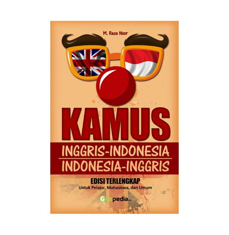 Kamus Inggris-Indonesia Indonesia-Inggris Edisi Terlengkap by M. Reza Noor Buku Referensi