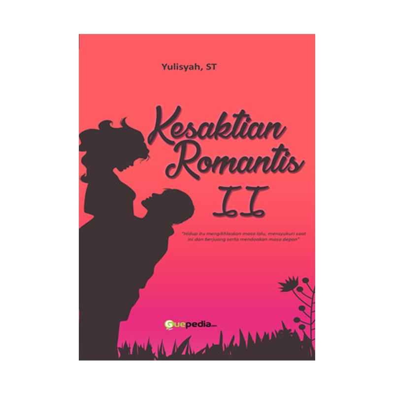 Guepedia Kesaktian Romantis 2 by Yulisyah, ST Buku Novel