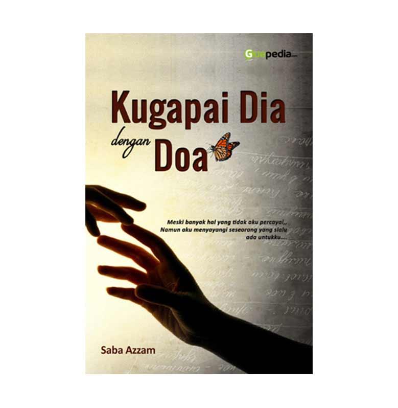 Kugapai Dia dengan Doa by Saba Azzam Buku Novel