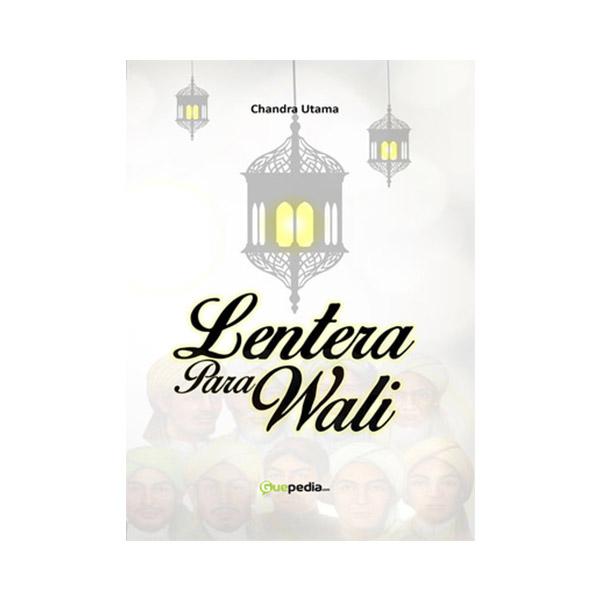 Guepedia Lentera Para Wali by Chandra Utama Buku Novel
