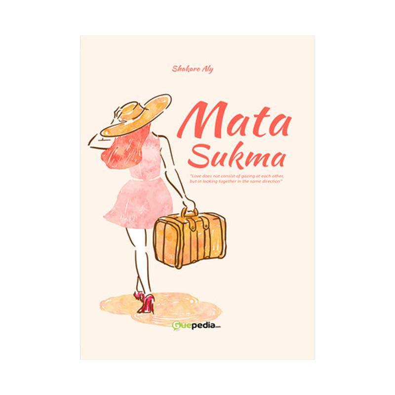 Guepedia Mata Sukma by Shakaro Aly Buku Novel