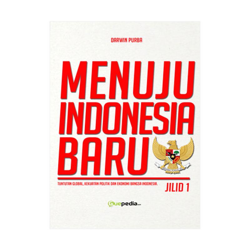 Guepedia Menuju Indonesia Baru Jilid 1 by Darwin Purba Buku Novel