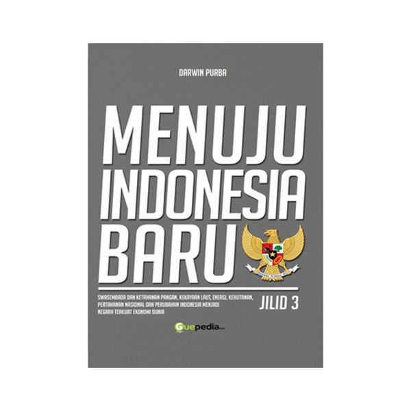 Guepedia Menuju Indonesia Baru Jilid 3 by Darwin Purba Novel