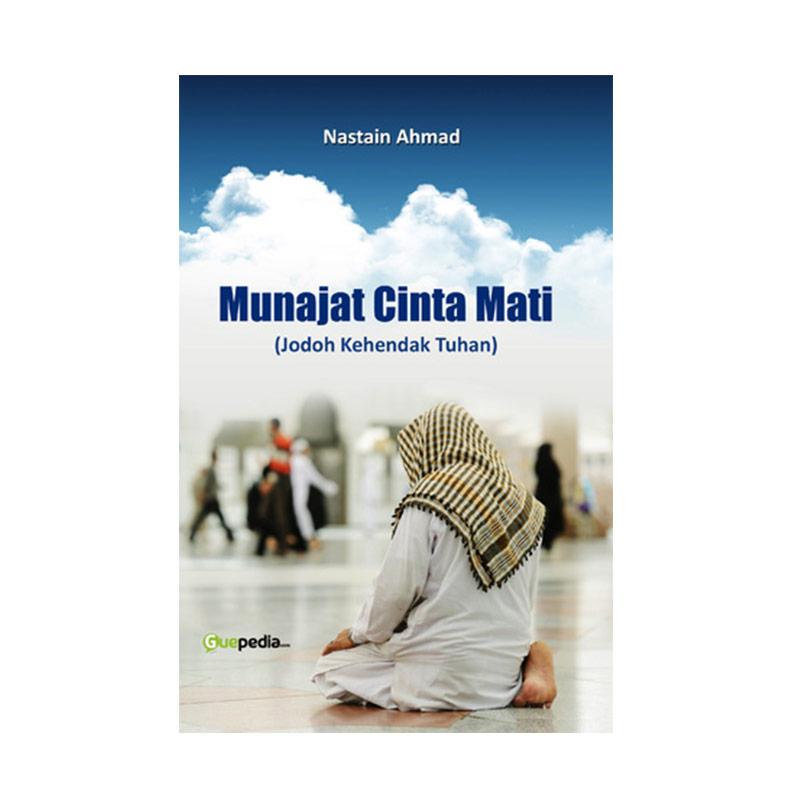 Guepedia Munajat Cinta Mati (Jodoh Kehendak Tuhan) by Nastain Ahmad Buku Novel