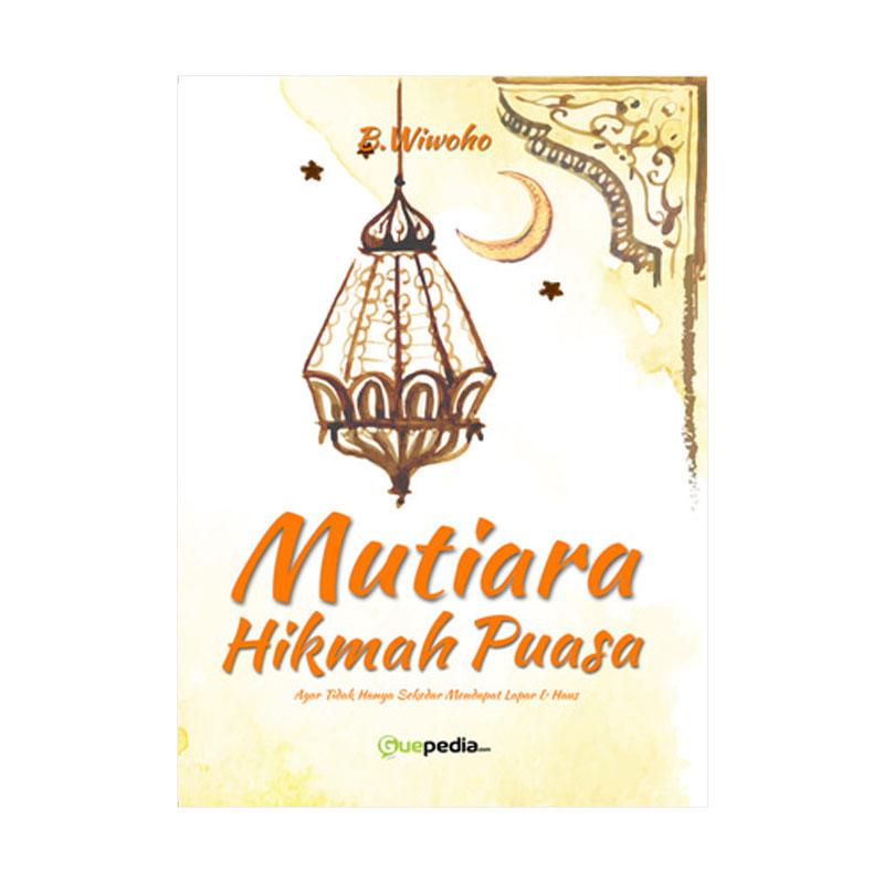 Guepedia Mutiara Hikmah Puasa by B.Wiwoho Buku Novel