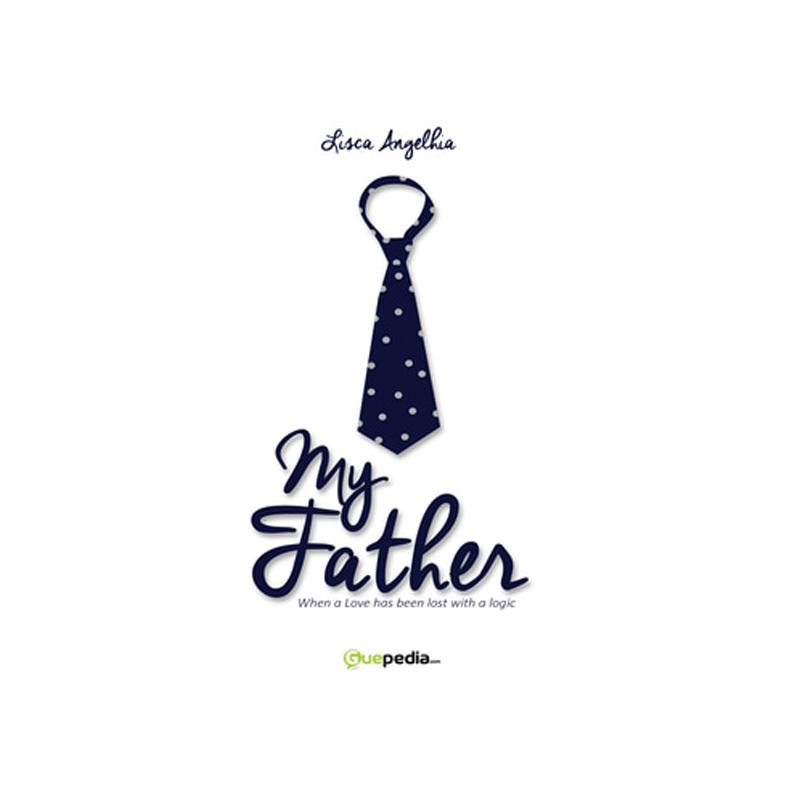 Guepedia My Father by Lisca Angelhia Novel